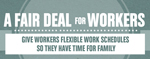Give Workers Flexible Work Schedules to Care for Families